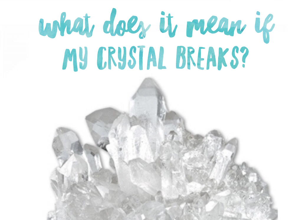 What Does It Mean When My Crystal Breaks The Soul Filled Yogi