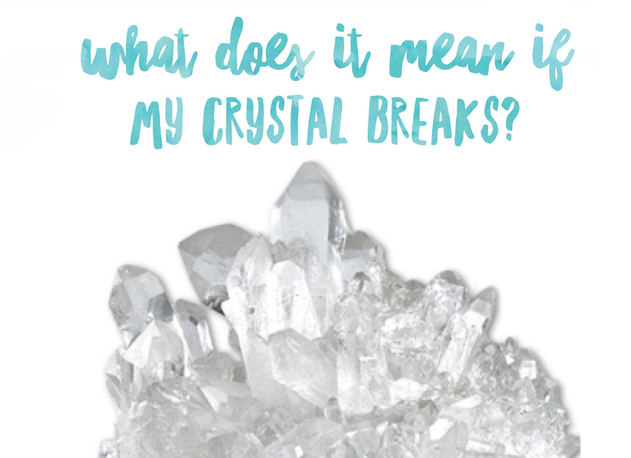 What Does It Mean When My Crystal Breaks Spiritual Life Coach Jenn Morgan The Soul Filled Yogi Metaphysical School